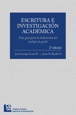 Escritura e investigación académica. Una guía para la elaboración del trabajo de grado