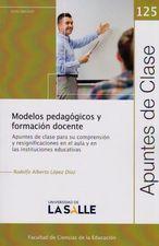 Modelos pedagogicos y formacion docente. Apuntes de Clase 125