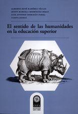 Sentido de las humanidades en la educación superior, El