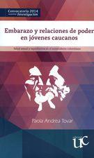 Embarazo y relaciones de poder en jóvenes caucanos. Salud mental y reproductiva en el Suroccidente colombiano