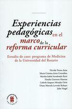 Experiencias pedagógicas en al marco de la reforma curricular. Estudi de caso: programa de Medicina de la Universidad del Rosario